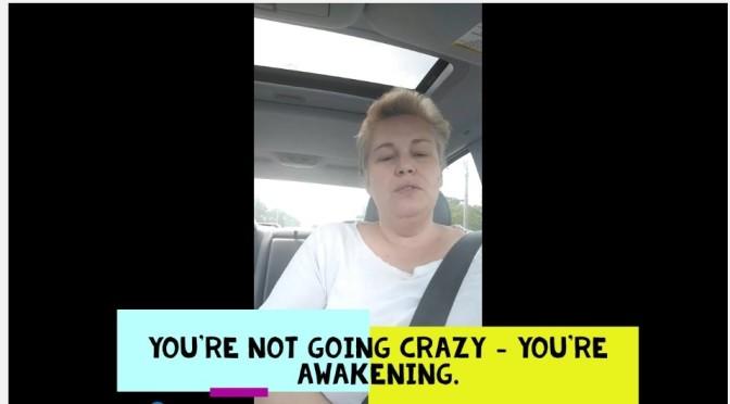 You're Not Going Crazy You're Awakening. Video