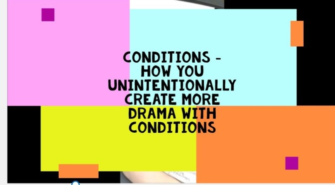 Conditions. Video.