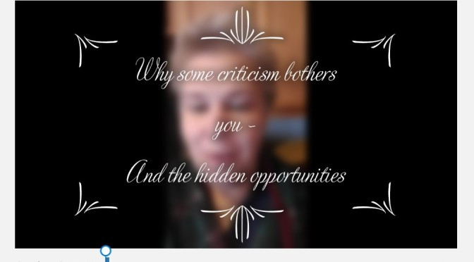 Why Some Criticism Bothers You – Video.