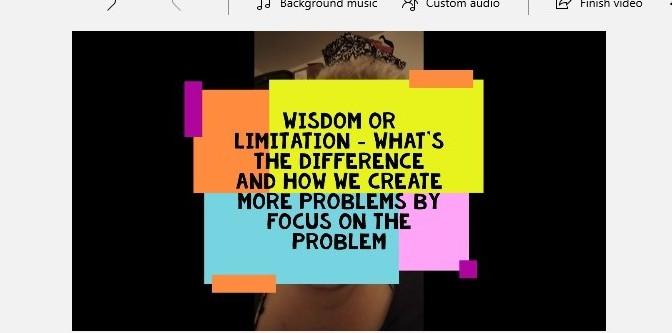 Limitation or Wisdom? Video.