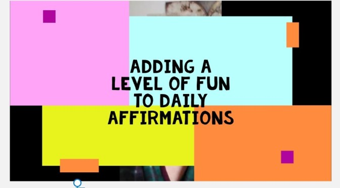Adding Fun to Daily Affirmations. Video