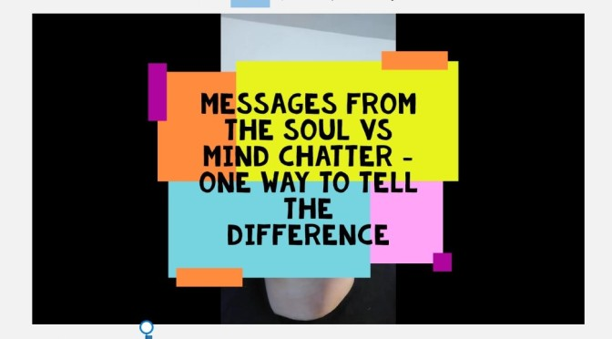 Messages From the Soul vs Mind Chatter.