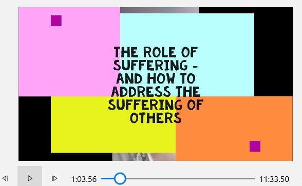 The Role of Suffering – Video.