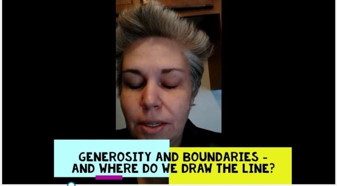 Generosity and Boundaries. Video